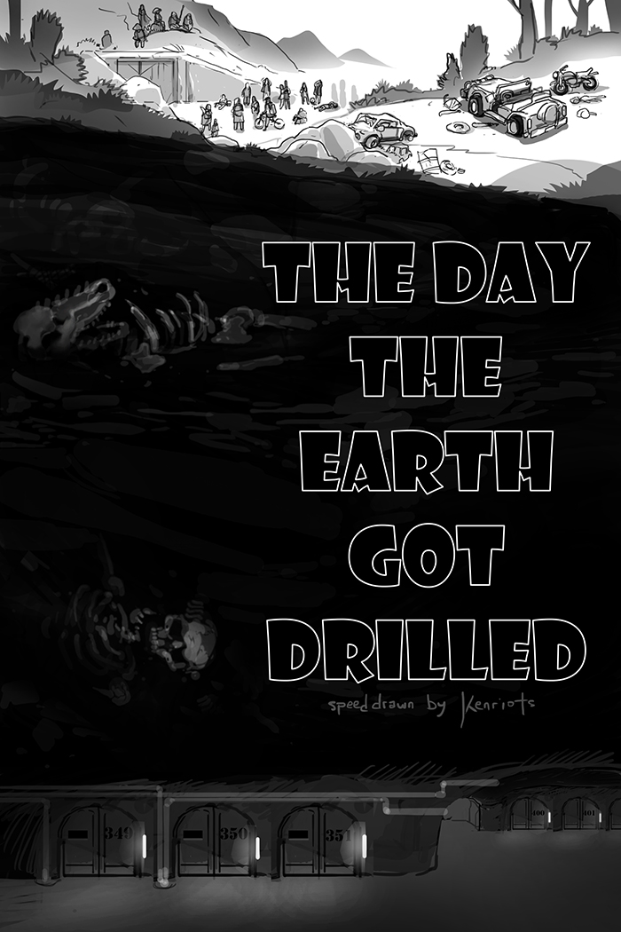The Day The Earth Got Drilled